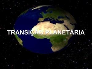 Transição Planetária-Post-18.08.2016